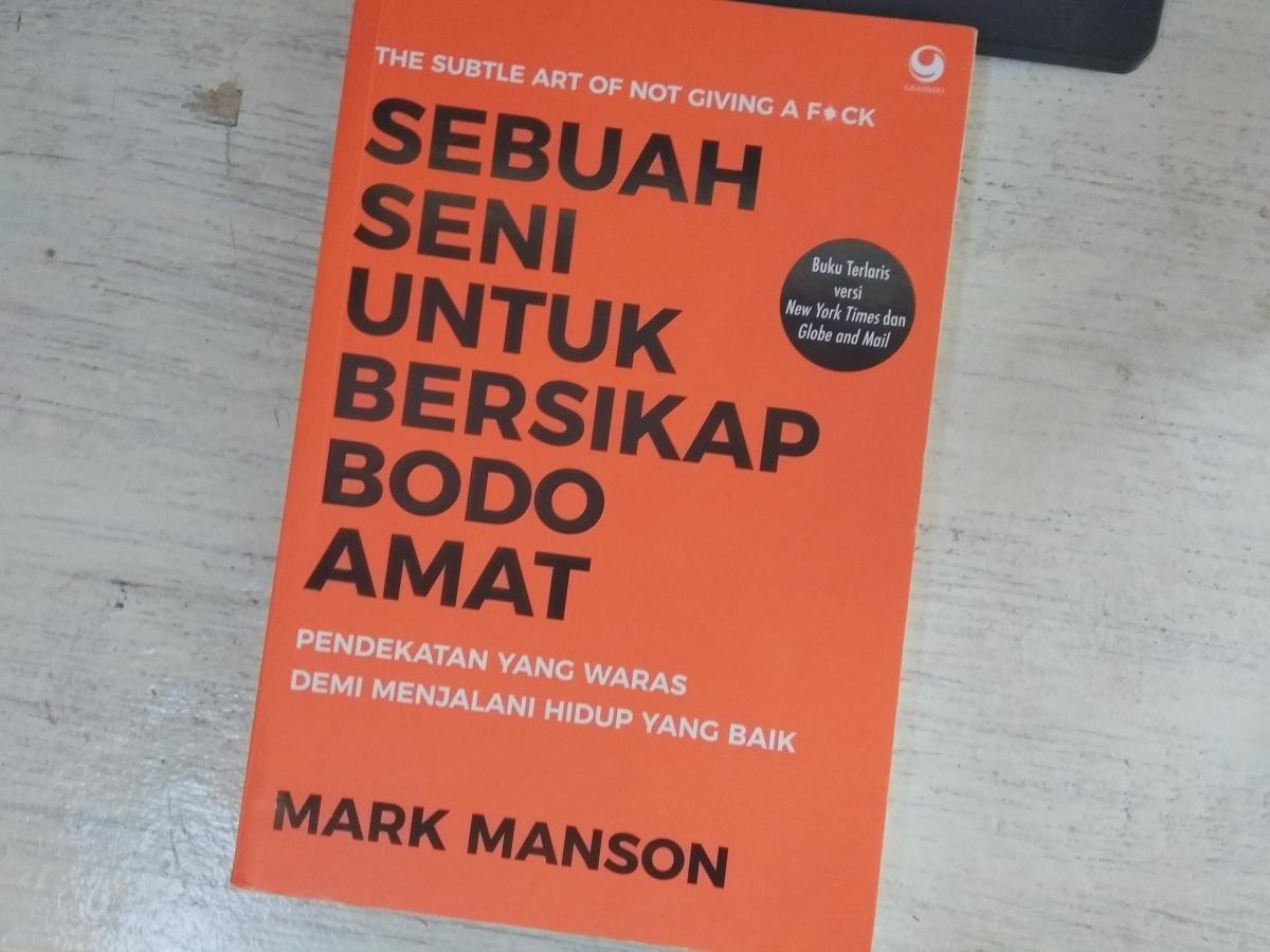 Resensi – Sebuah Seni Untuk Bersikap Bodo Amat, MarkManson